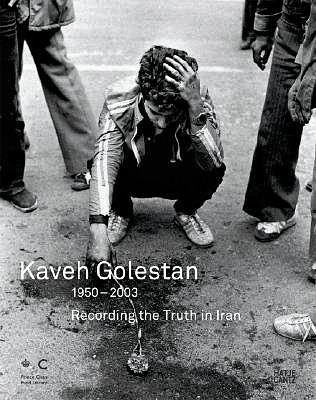 Kaveh-Golestan-Recording-the-Truth-in Iran-1950-2003